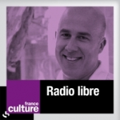 en direct sur france culture pour radio libre r. Black Bedroom Furniture Sets. Home Design Ideas
