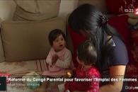 Reportage : Congé parental, partager pour favoriser l'emploi des femmes.