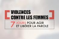 Violences contre les femmes : 7 jours pour agir et libérer la parole
