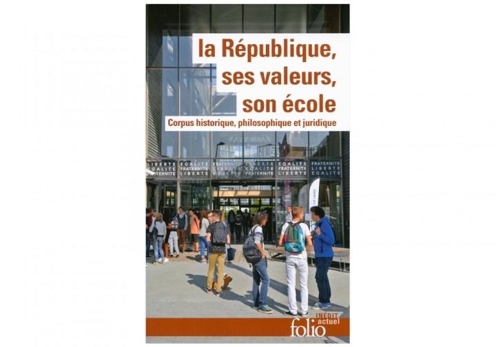 La République, ses valeurs, son école - Folio - Gallimard-Une