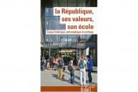 Un recueil de textes de référence pour nous aider à transmettre les valeurs de la République
