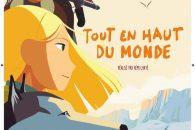 """""""Tout en haut du monde"""", Prix Jean Renoir des lycéens 2016"""